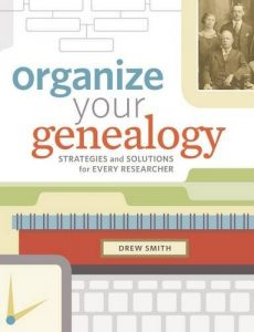 "Organize Your Genealogy - ""Optimize every aspect of your family history (from your paper files and workspace to your genealogy software and digital organizational systems) with this comprehensive guide to organizing your research."""