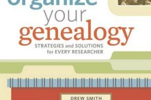 Organize Your Genealogy: Optimize every aspect of your family history (from your paper files and workspace to your genealogy software and digital organizational systems) with this comprehensive guide to organizing your research.