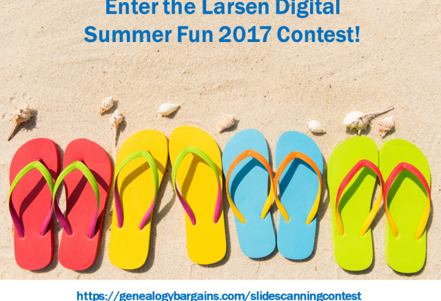 Enter the Larsen Digital Summer Fun 2017 Contest at Genealogy Bargains and you could win home movie and slide transfer services!