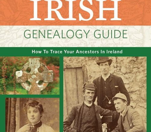 The Family Tree Irish Genealogy Guide: Discover your Irish roots! This comprehensive book will show how to find your Irish ancestors and learn more about them, with guides to identifying immigrant ancestors, researching major Irish records, and understanding Irish history and geography.