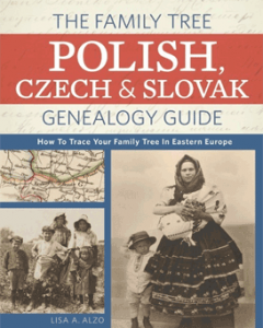 The Family Tree Polish, Czech, and Slovak Genealogy Guide