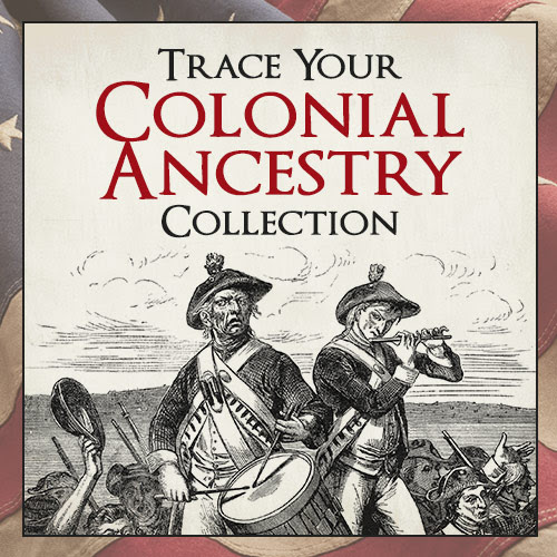 "Save 64% on Trace Your Colonial Ancestry Bundle from Shop Family Tree - ""Can you trace your family history back to the Colonial Era? This collection gives you the tools you need to do just that, with practical demonstrations and tutorials for finding using the Daughters of the American Revolution databases and researching your Revolutionary War ancestors, plus 25 tips for finding your Colonial ancestors."" Normally $96.96, now just $34.99"