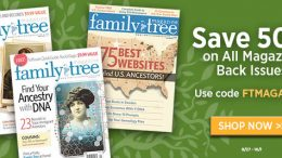 "Save 50% on Back Issues of Family Tree Magazine - ""Family Tree Magazine  is America's #1 genealogy magazine, packed with how-to tips and step-by-step guidance to discover, preserve and celebrate your family history. Save 50% on digital and print issues of the magazine, plus Family Tree Magazine  CDs and DVDs containing back issues with the magazine's best articles on various topics. Don't miss out, save on exclusive content today!"" Use promo code FTMAGAZINE at checkout to apply the discount. Sale ends October 1, 2017, at 11:59 pm MDT."