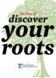 FREE EBOOK! The Best of Discover Your Roots from Family Tree Magazine is an annual guide to getting started in genealogy research