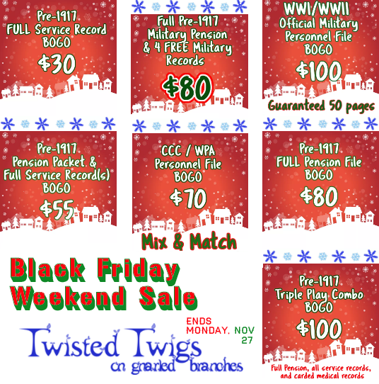 "Cyber Monday BOGO Sale on Military Records at Twisted Twigs Genealogy! Amazing savings on military records and pensions from the National Archives - Twisted Twigs charges less than NARA and their turnaround/delivery timeline is much faster as well!  And get your BOGO (""Buy One Get One Free"") on!"