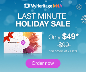 MyHeritage DNA Just $49 USD! MyHeritage DNA just announced its Last Minute Holiday Sale - you pay only $49 (€45/£39) when you buy 2 or more kits! MyHeritage DNA test is an autosomal test just like AncestryDNA and Family Tree DNA's Family Finder test. You'll have access to more ethnicities than any other major vendor PLUS received your results much faster than other companies. Sale valid through December 18th.