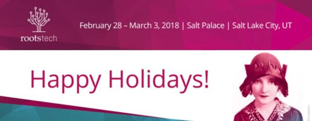 "Save over $100 on RootsTech 2018 registration! ""The most wonderful time of the year just got better! Enjoy this special holiday discount on RootsTech passes. Register for a RootsTech pass by De‌cember 3‌0 for only $169! Regularly priced at $279, that's a savings of more than $100. Use the promo code 18HOLIDAY."""