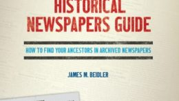 EXCLUSIVE COUPON! Save 15% on The Family Tree Historical Newspapers Guide by James M. Beidler – a valuable reference resource for researchers of genealogy and family history!