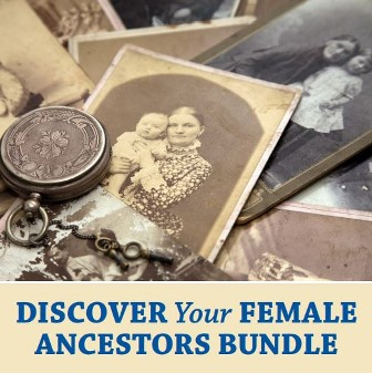 "Save 80% on Discover Your Female Ancestors Bundle at Family Tree Magazine - ""Female ancestors are hard to trace. It's a truth you've heard time and again, verified by your own research struggles. Here in the Discover Your Female Ancestors Bundle, we've assembled some of our strongest material to help you out, from detailed strategies in the independent study and video courses to quick reference material in the cheat sheet."""