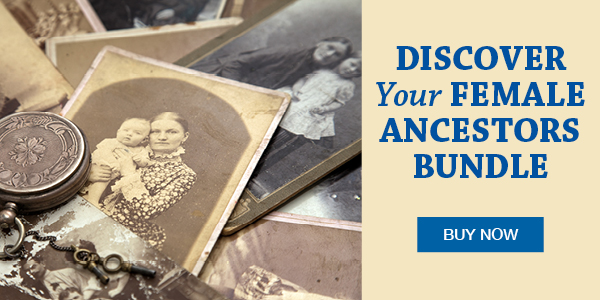 Special savings on a special collection of research tools for female ancestors! Save up to 80% on Discover Your Female Ancestors Bundle at Family Tree Magazine!