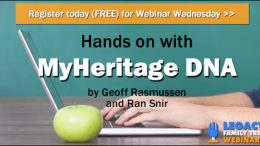 """FREE WEBINAR Hands-On with MyHeritage DNA presented by Geoff Rasmussen, Wednesday, March 21st, 1:00 pm Central - """"Whether you upload your raw DNA data to MyHeritage or are ready to move forward with the results from your MyHeritage DNA test, this webinar will guide you through your ethnicity estimates, DNA matches and more. On hand to walk Geoff Rasmussen through his personal results is Product Manager of MyHeritage DNA, Ran Snir."""""""
