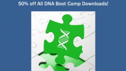 Save 50% on ALL DNA Boot Camp digital downloads during the National DNA Day Sale now through April 30th! Use promo code DNADAY19 at checkout to save!
