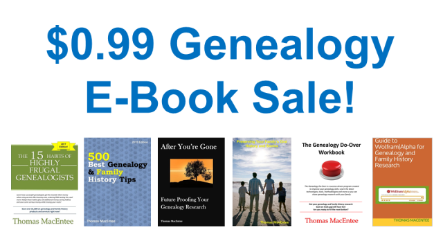 All genealogy e-books by educator and author Thomas MacEntee are on sale this weekend for only $0.99 USD each! Save up to 86% on titles including The 15 Habits of Highly Frugal Genealogists, After You're Gone: Future Proofing Your Genealogy and more!