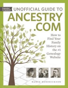 Unofficial Guide to Ancestry.com, Second Edition: Dive into Ancestry.com! This updated and expanded guide will show you how to use Ancestry.com, including AncestryDNA. Full of Ancestry.com tips and strategies, this complete guidebook to Ancestry.com will help you find your ancestors' records and build out your family tree on the no. 1 genealogy website.