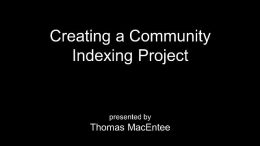 A new webinar - Creating a Community Indexing Project - by genealogy educator and author Thomas MacEntee is now available in the Member's section of Legacy Family Tree Webinars. Visit Genealogy Bargains for a special discount and get your access today!