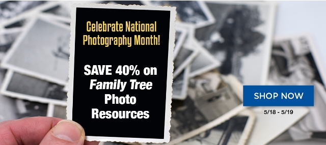 "Save 40% during Photography Month Sale at Family Tree Magazine! ""If a picture's worth a thousand words, a box of family photographs is worth an entire archive's worth of records. So don't let the visual record of your family history fade away! These resources will help you safely archive old and modern family photos for future generations to enjoy; digitize your family photos; identify who's in old family photos and when they were taken; safely document and organize your family photos; and even find historical photos to enhance your family history research."""