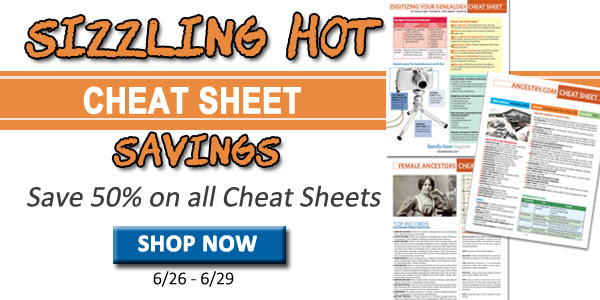50% Off ALL Genealogy Cheat Sheets at Family Tree Magazine!