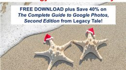 Day 8 of the 12 Days of Genealogy Christmas in July - FREE DOWNLOAID Tell Your Tale: Holidays and Traditions ebook plus save 40% on The Complete Guide to Google Photos, Second Edition at Legacy Tale!