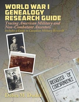 Save 80% on World War I Genealogy Research Guide: Tracing American Military and Non-Combatant Ancestors! Regularly $14.99 USD print version, get the Amazon Kindle version for just $2.99 USD!