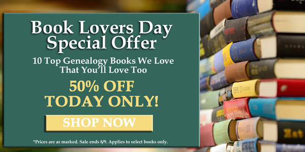 """National Book Lovers Day Sale - Save 50% at Family Tree Magazine! """"Happy Book Lovers Day! To celebrate we are discounting our top 10 favorite genealogy books 50% off for today only! No coupon code necessary. Prices are as marked. Don't wait, discover 10 books we know you'll love and save 50% today!"""""""