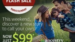 AncestryDNA Canada is holding a special 2-day only FLASH SALE - get AncestryDNA for just $99 CAD! Get the details at Genealogy Bargains!