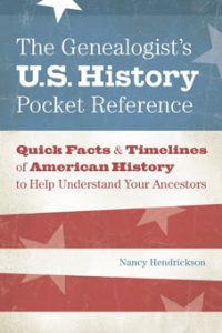 Genealogist's US History Pocket Reference Book (BOOK): Understanding the historic events of your ancestors' eras can unlock many additional records in your family history research. This convenient pocket reference covers the major political, military and social events in the United States from the colonial era through 1940. It also includes immigration trends and census dates to help you narrow your research focus and find genealogy records faster.