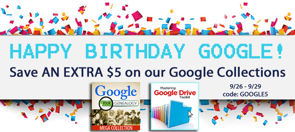 Celebrate Google's 20th Birthday with this special sale at Family Tree Magazine on their Google Collections - take an extra $5 off with promo code GOOGLE5