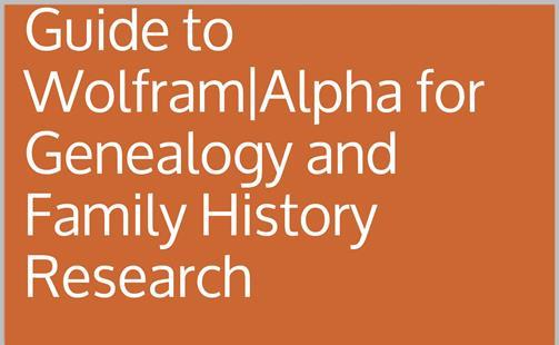 Guide to Wolfram|Alpha for Genealogy and Family History Research by Thomas MacEntee