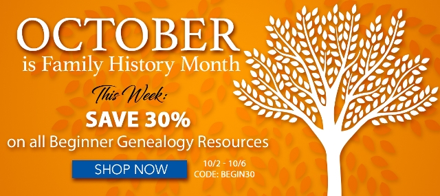"Save 30% on Beginner Genealogy Resources at Family Tree Magazine!* ""Since being passed by Congress in 2001, Family History Month as been observed annually during the month of October. The month now celebrates a great deal of promotion and recognition – from community events to lectures and workshops held by historians and funeral service professionals, there are plenty of ways to get out and get inspired."
