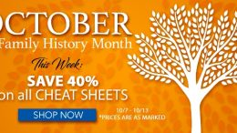 """Save 40% off Genealogy Cheat Sheets at Family Tree Magazine! """"Family Tree Magazine is celebrating Family History month in a big way. Every week, Family Tree Shop will have exclusive savings and deals. The deal changes each week, so check back to see the new sale every Sunday. This week save 40% on all cheat sheets! Prices are as marked but don't wait, this sale ends Saturday!"""