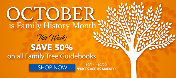 """Save 50% on ALL Family Tree Guidebooks at Family Tree Magazine! """"Family Tree Magazine is celebrating Family History month in a big way. Every week, Family Tree Shop will have exclusive savings and deals. The deal changes each week, so check back to see the new sale every Sunday. This week save 50% on all Family Tree Guide Books! Prices are as marked but don't wait, this sale ends Saturday!"""