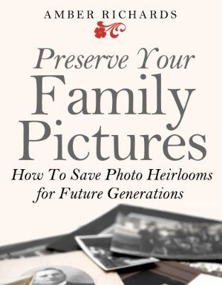"FREE EBOOK Preserve Your Family Pictures: How To Save Photo Heirlooms for Future Generations by Amber Richards - ""Do you value your family pictures and photographs? Then, this is a must-read guide for you! Don't risk losing forever these irreplaceable treasures. Our family pictures are priceless, a visual record of memories and loved ones. They deserve and require special care to guarantee they will still be around to pass on to the next generation. Many who enjoy family genealogy also have amazing collections of vintage family photos that need extra care in order to preserve them. Learn how to take the practical steps to protect your family photos, both the physical prints, and digital formats. Ensure that your treasures will survive and you don't face the tragic loss of these pictures. Download your copy now."" Print version $9.75, Amazon Kindle version is FREE"