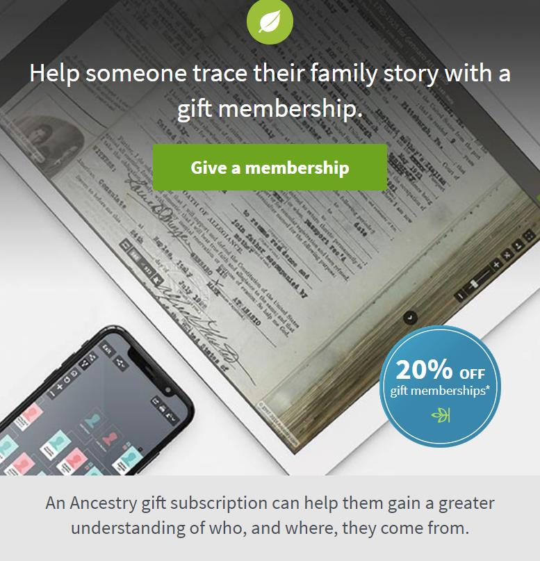 Ancestry: Save 20% on Gift Memberships during the Holiday Sale. Valid through Monday, December 24th