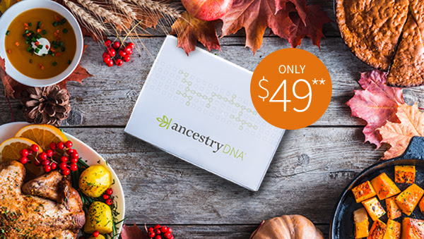 LOWEST PRICE EVER for AncestryDNA - only $49 USD! Amazing Cyber Sale starts NOW! Also get Ancestry Gift Subscriptions for 50% OFF!