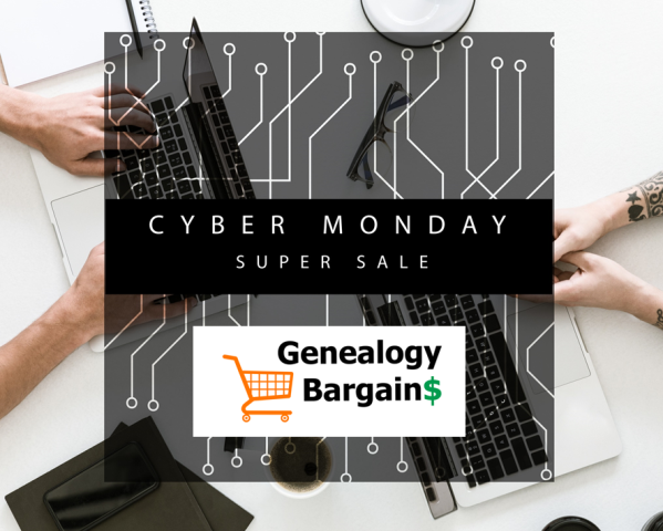 CYBER MONDAY savings on DNA test kits, genealogy books and more! See all the deals at Genealogy Bargains for Monday, November 26th, 2018