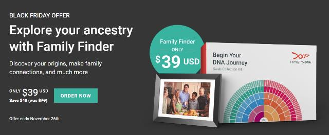 amily Tree DNA: Family Finder just $39 USD during Black Friday Sale - huge discounts on Y-DNA, mtDNA and bundles too!