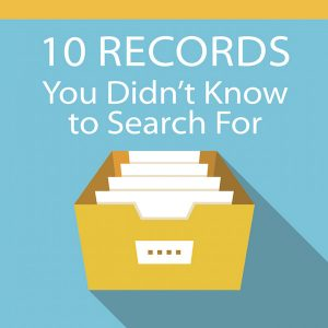 10 Records You Didn't Know to Search For: Some records are easy to find, others more difficult - and some that are hiding in plain sight. In this presentation, you'll go beyond the usual collections to discover 10 records you didn't know about, where you can find them, along with why they're important.