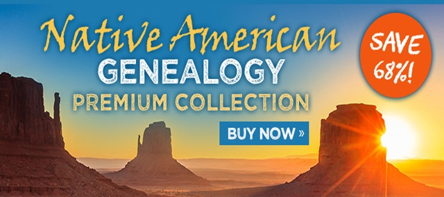 Shop now and save 68% on Native American Genealogy Premium Bundle*! No promo code needed, items priced as marked, sale valid through November 30th, 2018.