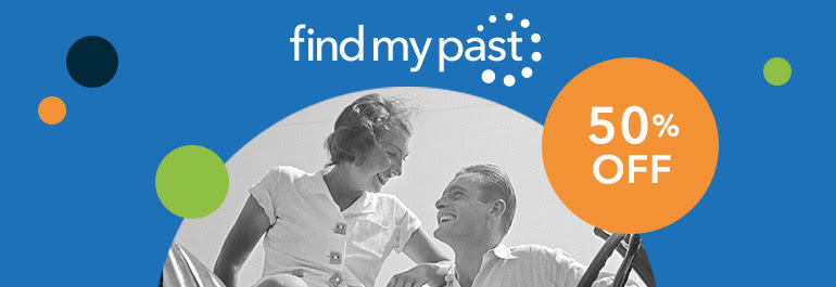 Save 50% on a variety of Subscriptions at Findmypast! Did you locate great finds during the Findmypast FREE ACCESS weekend? Want to continue your search and save money? Check out the offers THIS WEEK ONLY at Findmypast.