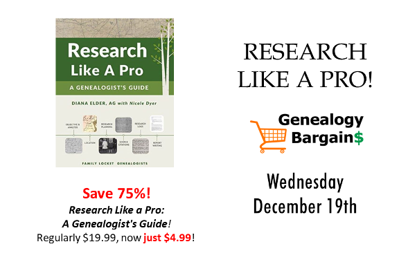 Save 75% on Research Like a Pro: A Genealogists Guide PLUS Huge Going, Going Gone sale at Family Tree Magazine! See all the deals at Genealogy Bargains for Wednesday, December 19th, 2018