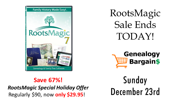 Last day to save 67% with RootsMagic Special Holiday Offer. See all the deals at Genealogy Bargains for Sunday, December 23rd, 2018