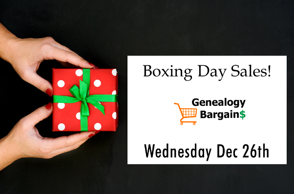 Save BIG during BOXING DAY SALES - most savings are TODAY ONLY! See all the deals at Genealogy Bargains for Wednesday, December 26th, 2018