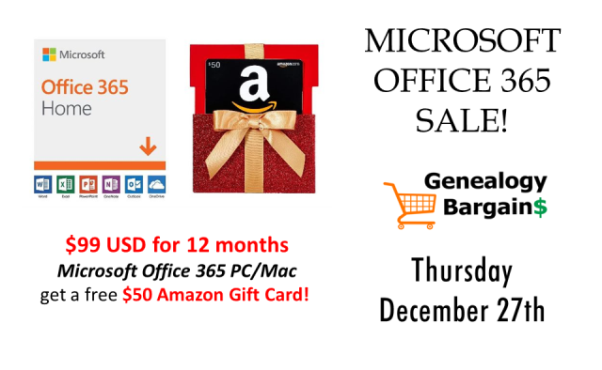 Amazing sale on Microsoft 365 Subscription at Amazon - $99 USD PLUS a free $50 Amazon Gift Card! See all the deals at Genealogy Bargains for Thursday, December 27th, 2018