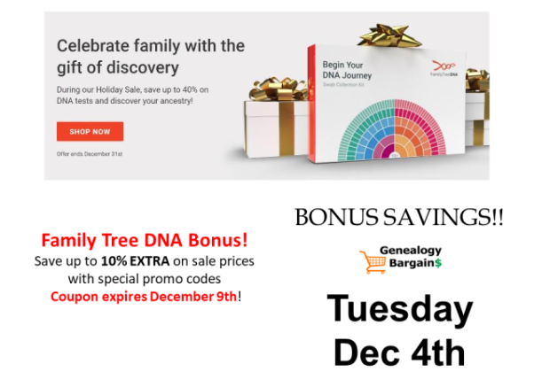 Save up to 10% EXTRA on sale prices at Family Tree DNA with our special promo codes! Get more deals at Genealogy Bargains for Tuesday, December 4th 2018