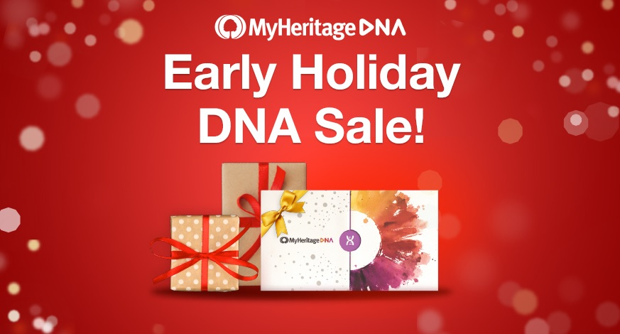 EARLY HOLIDAY SALE at MyHeritage DNA just $59 USD and FREE SHIPPING when you purchase 2 or more DNA test kits - check out DNA Bargains for details!
