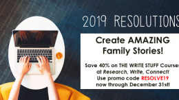 Save 40% off the regular price of The Write Stuff courses at Research, Write, Connect! You must use coupon code RESOLVE19 at checkout to receive your discount! Sale valid through Monday, December 31st!