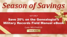 Family Tree Magazine: Season of Savings Sale continues with 20% off The Genealogist's Military Records Field Manual eBook - use promo code MILITARY20 at checkout! TODAY ONLY!