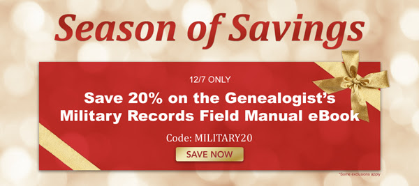 Family Tree Magazine: Season of Savings Sale continues with 20% off The Genealogist's Military Records Field Manual eBook - use promocode MILITARY20 at checkout! TODAY ONLY!