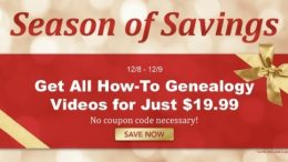 Family Tree Magazine: Season of Savings continue with ALL How-To Videos for Only $19.99 USD! Select from over 400 videos covering DNA, genealogy and family history!