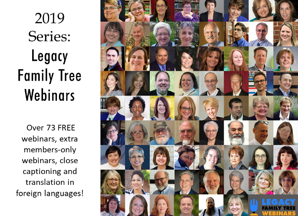 Legacy Family Tree Webinars announces its 2019 line-up of FREE CLASSES on DNA, genealogy and family history - register today!